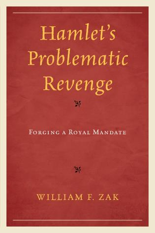 Cover image for the book Hamlet's Problematic Revenge: Forging a Royal Mandate