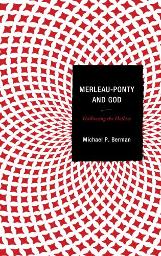 Cover image for the book Merleau-Ponty and God: Hallowing the Hollow
