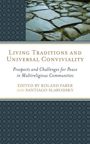 Cover image for the book Living Traditions and Universal Conviviality: Prospects and Challenges for Peace in Multireligious Communities