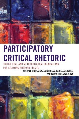 Cover image for the book Participatory Critical Rhetoric: Theoretical and Methodological Foundations for Studying Rhetoric In Situ