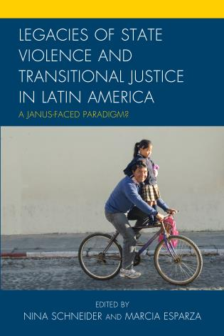 Cover image for the book Legacies of State Violence and Transitional Justice in Latin America: A Janus-Faced Paradigm?