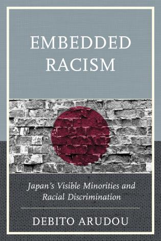 Cover image for the book Embedded Racism: Japan's Visible Minorities and Racial Discrimination
