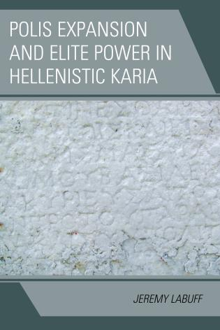 Cover image for the book Polis Expansion and Elite Power in Hellenistic Karia
