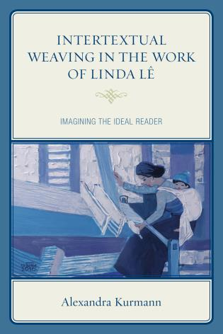 Cover image for the book Intertextual Weaving in the Work of Linda Lê: Imagining the Ideal Reader