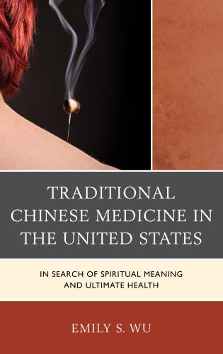Cover image for the book Traditional Chinese Medicine in the United States: In Search of Spiritual Meaning and Ultimate Health