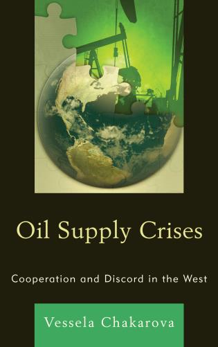Cover image for the book Oil Supply Crises: Cooperation and Discord in the West