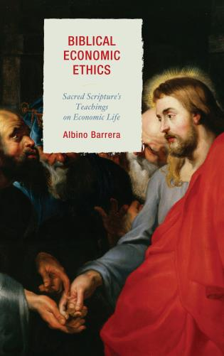 Cover image for the book Biblical Economic Ethics: Sacred Scripture's Teachings on Economic Life