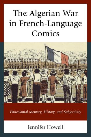 Cover image for the book The Algerian War in French-Language Comics: Postcolonial Memory, History, and Subjectivity