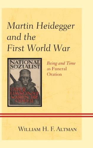 Cover image for the book Martin Heidegger and the First World War: Being and Time as Funeral Oration