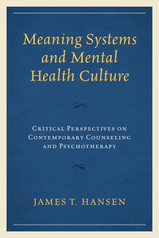 Cover image for the book Meaning Systems and Mental Health Culture: Critical Perspectives on Contemporary Counseling and Psychotherapy