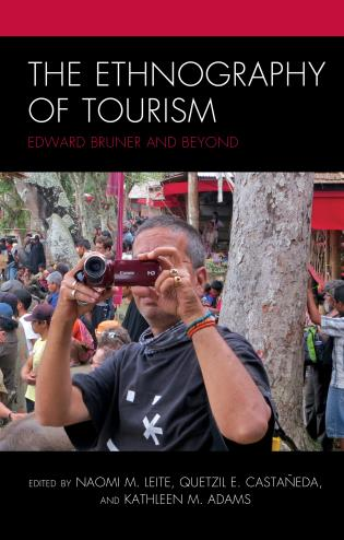 Cover image for the book The Ethnography of Tourism: Edward Bruner and Beyond
