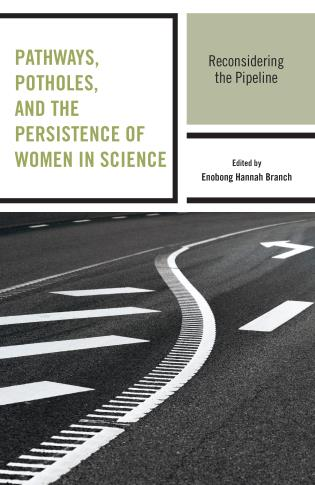 Cover image for the book Pathways, Potholes, and the Persistence of Women in Science: Reconsidering the Pipeline