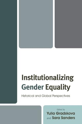 Cover image for the book Institutionalizing Gender Equality: Historical and Global Perspectives