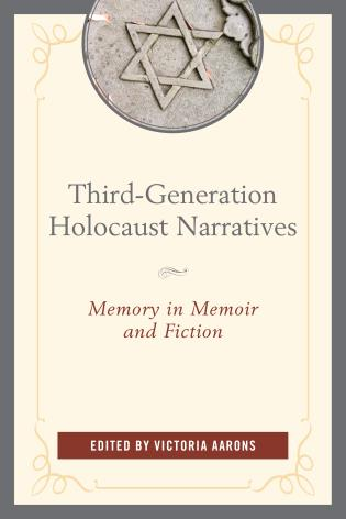 Cover image for the book Third-Generation Holocaust Narratives: Memory in Memoir and Fiction