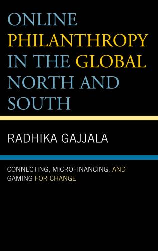 Cover image for the book Online Philanthropy in the Global North and South: Connecting, Microfinancing, and Gaming for Change