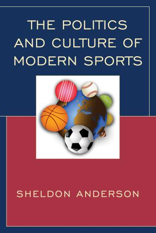 Cover image for the book The Politics and Culture of Modern Sports