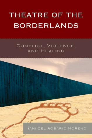 Cover image for the book Theatre of the Borderlands: Conflict, Violence, and Healing