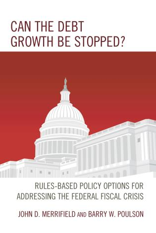 Cover image for the book Can the Debt Growth Be Stopped?: Rules-Based Policy Options for Addressing the Federal Fiscal Crisis