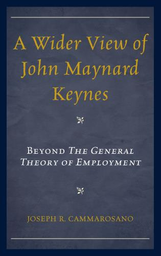 Cover image for the book A Wider View of John Maynard Keynes: Beyond the General Theory of Employment