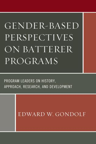 Cover image for the book Gender-Based Perspectives on Batterer Programs: Program Leaders on History, Approach, Research, and Development