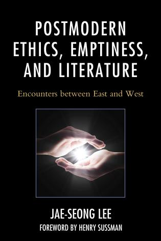 Cover image for the book Postmodern Ethics, Emptiness, and Literature: Encounters between East and West