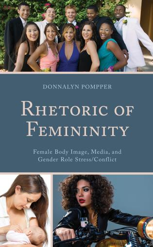 Cover image for the book Rhetoric of Femininity: Female Body Image, Media, and Gender Role Stress/Conflict