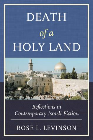 Cover image for the book Death of a Holy Land: Reflections in Contemporary Israeli Fiction