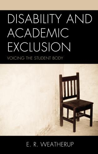 Cover image for the book Disability and Academic Exclusion: Voicing the Student Body