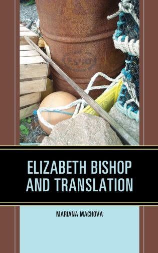 Cover image for the book Elizabeth Bishop and Translation