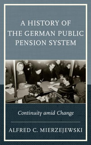 Cover image for the book A History of the German Public Pension System: Continuity amid Change