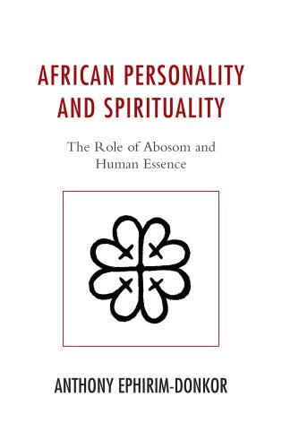 Cover image for the book African Personality and Spirituality: The Role of Abosom and Human Essence