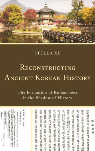 Cover image for the book Reconstructing Ancient Korean History: The Formation of Korean-ness in the Shadow of History