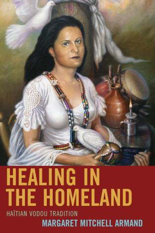 Cover image for the book Healing in the Homeland: Haitian Vodou Tradition