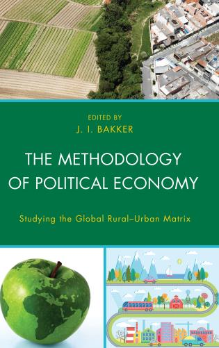 Cover image for the book The Methodology of Political Economy: Studying the Global Rural–Urban Matrix