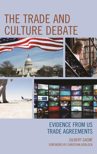 Cover image for the book The Trade and Culture Debate: Evidence from US Trade Agreements