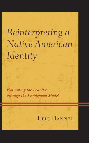 Cover image for the book Reinterpreting a Native American Identity: Examining the Lumbee through the Peoplehood Model