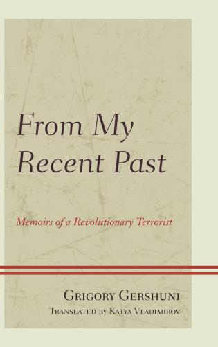 Cover image for the book From My Recent Past: Memoirs of a Revolutionary Terrorist