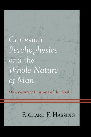Cover image for the book Cartesian Psychophysics and the Whole Nature of Man: On Descartes's Passions of the Soul