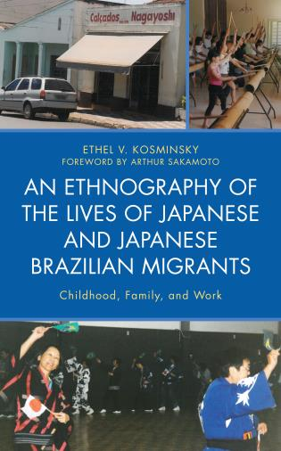 Cover image for the book An Ethnography of the Lives of Japanese and Japanese Brazilian Migrants: Childhood, Family, and Work