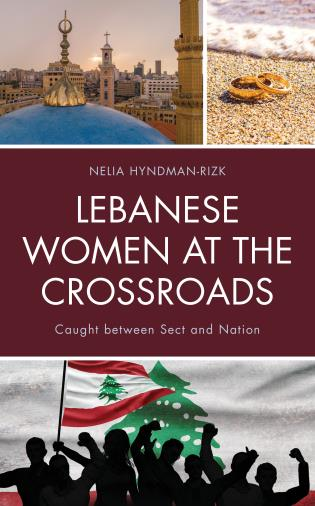 Cover image for the book Lebanese Women at the Crossroads: Caught between Sect and Nation