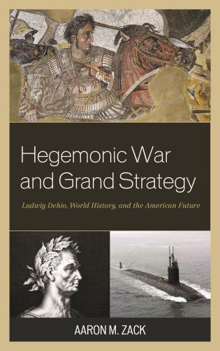 Cover image for the book Hegemonic War and Grand Strategy: Ludwig Dehio, World History, and the American Future