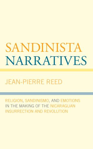 Cover image for the book Sandinista Narratives: Religion, Sandinismo, and Emotions in the Making of the Nicaraguan Insurrection and Revolution