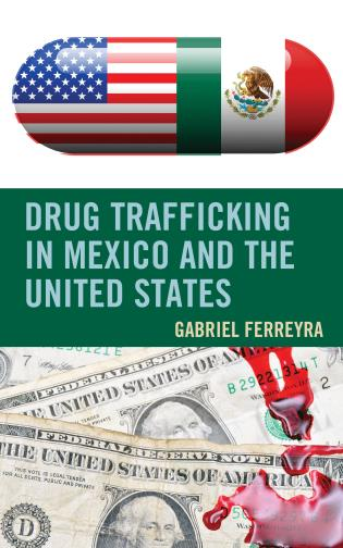 Cover image for the book Drug Trafficking in Mexico and the United States