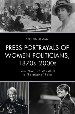 Cover image for the book Press Portrayals of Women Politicians, 1870s–2000s: From