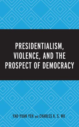 Cover image for the book Presidentialism, Violence, and the Prospect of Democracy