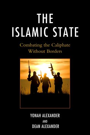 Cover image for the book The Islamic State: Combating The Caliphate Without Borders