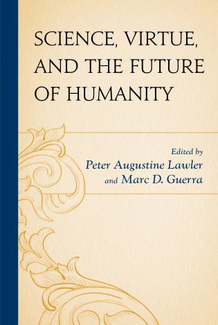 Cover image for the book Science, Virtue, and the Future of Humanity