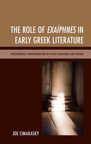 Cover image for the book The Role of Exaíphnes in Early Greek Literature: Philosophical Transformation in Plato's Dialogues and Beyond