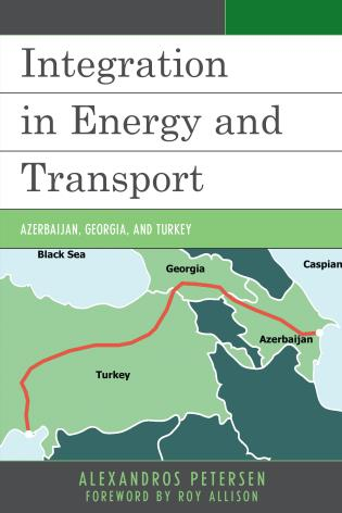 Cover image for the book Integration in Energy and Transport: Azerbaijan, Georgia, and Turkey