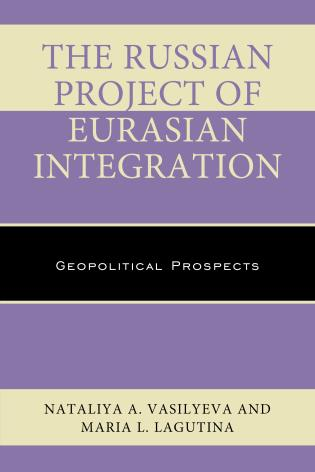 Cover image for the book The Russian Project of Eurasian Integration: Geopolitical Prospects